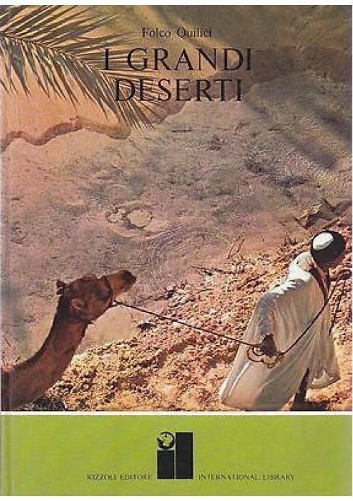 I GRANDI DESERTI di Folco Quilici - Rizzoli international library editore 1969