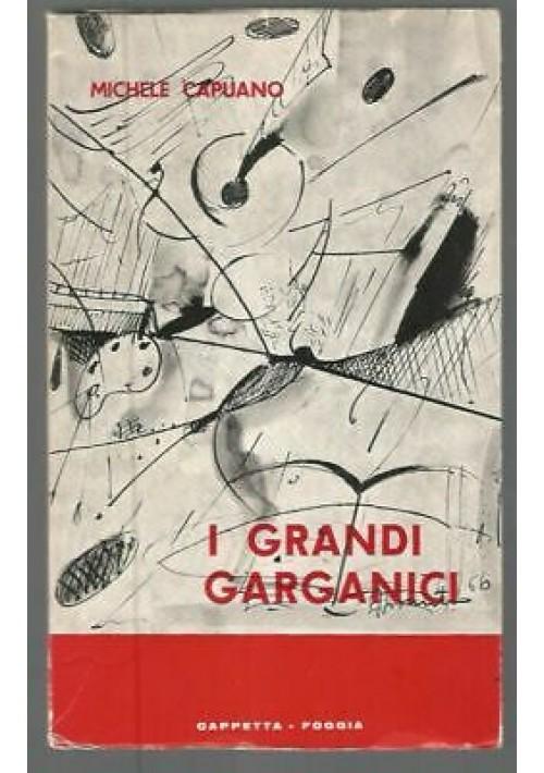 I GRANDI GARGANICI di Michele Capuano - Cappetta editore 1966