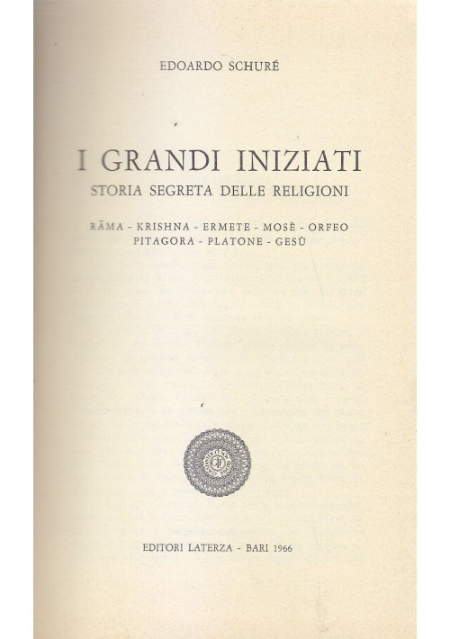 I GRANDI INIZIATI di Edoardo Schuré 1966 Laterza editore