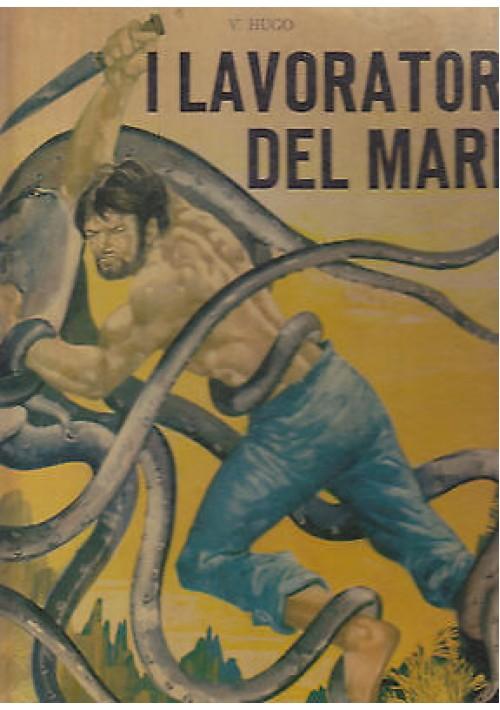 I LAVORATORI DEL MARE di Victor Hugo 1966 Europea Editrice ILLUSTRATO da Cremonini