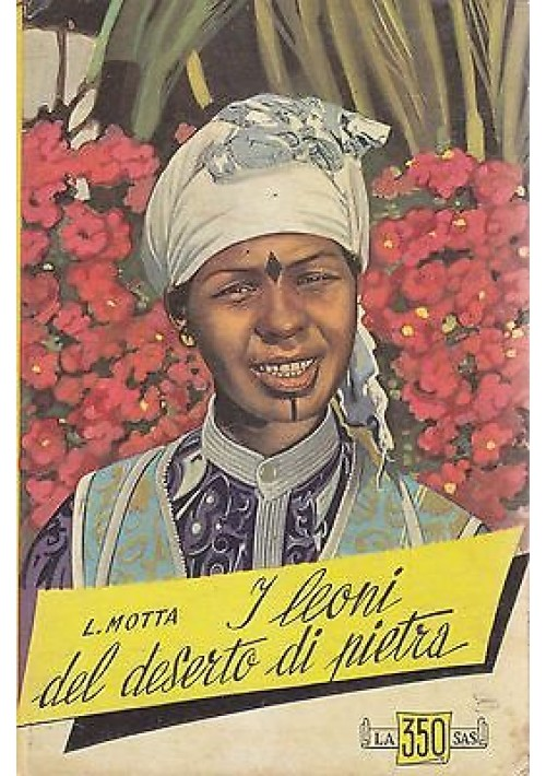 I LEONI DEL DESERTO DI PIETRA di Luigi Motta 1955 Edizione SAS Torino Salgariana