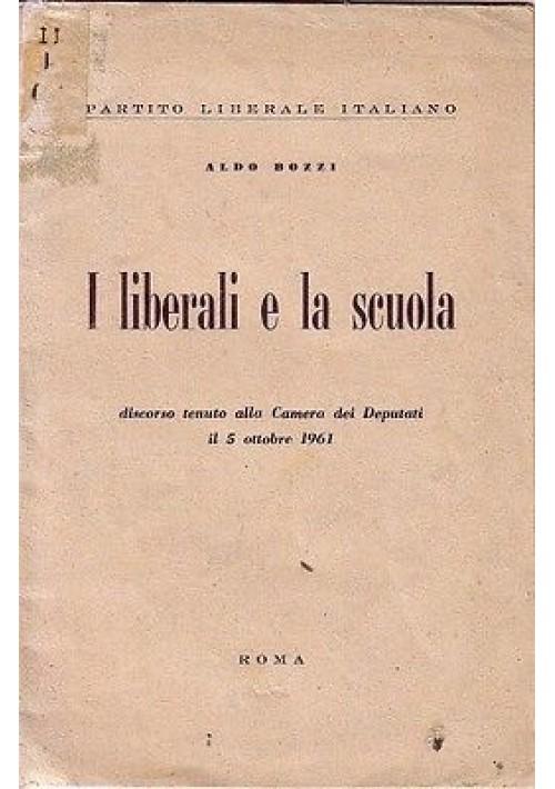 I LIBERALI E LA SCUOLA Discorso tenuto alla Camera dei Deputati  5 ottobre 1961