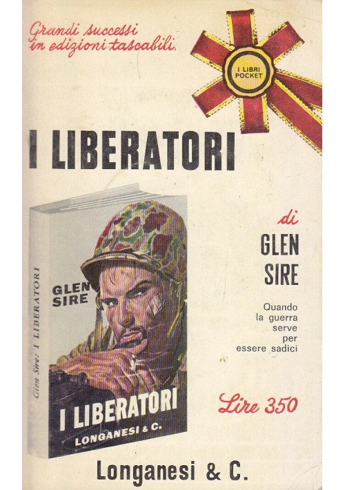I LIBERATORI di Glenn Sire 1966 Longanesi Pocket
