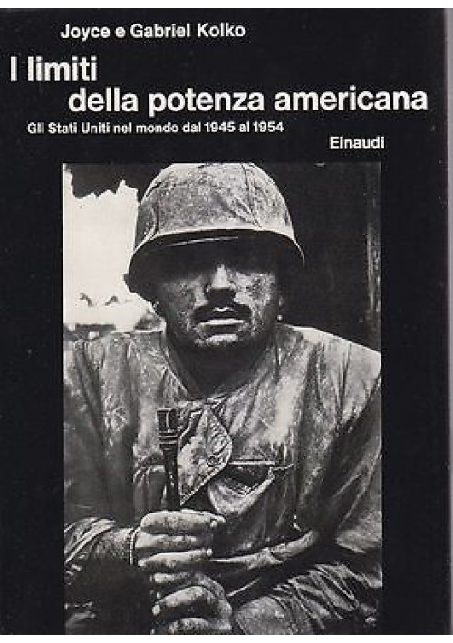 I LIMITI DELLA POTENZA AMERICANA -GLI STATI UNITI NEL MONDO DAL 1945 AL 1954