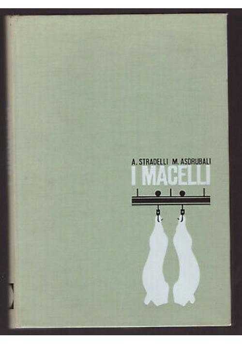 I MACELLI costruzione gestione sanitari Asdrubali Stradelli 1965 edagricole