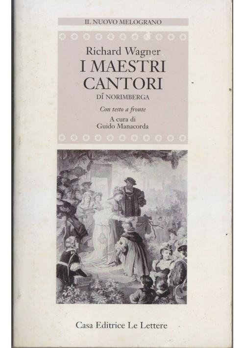 I MAESTRI CANTORI DI NORIMBERGA Richard Wagner 1998 Le lettere TESTO A FRONTE
