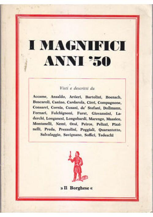 I MAGNIFICI ANNI '50  Il Borghese 1979 Longanesi Montanelli Prezzolini Soffici