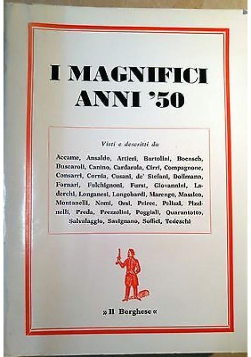 I MAGNIFICI ANNI CINQUANTA  1979 Edizioni de Il Borghese