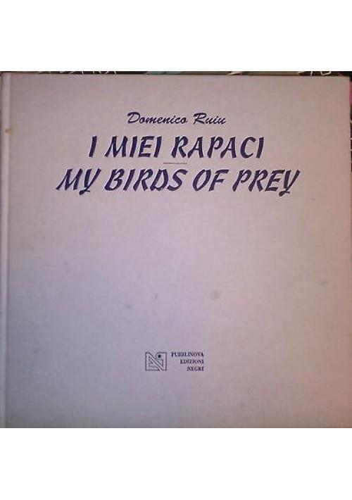 I MIEI RAPACI di Domenico Ruiu Publinova 1997 Edizione Negri
