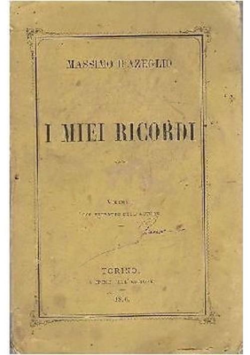 I MIEI RICORDI di Massimo D'Azeglio SOLO IL PRIMO VOLUME 1876 Torino