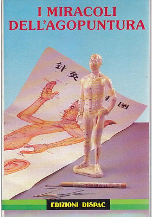 I MIRACOLI DELL AGOPUNTURA di A li Ayu 1982 EDIZIONI DISPAC libro usato