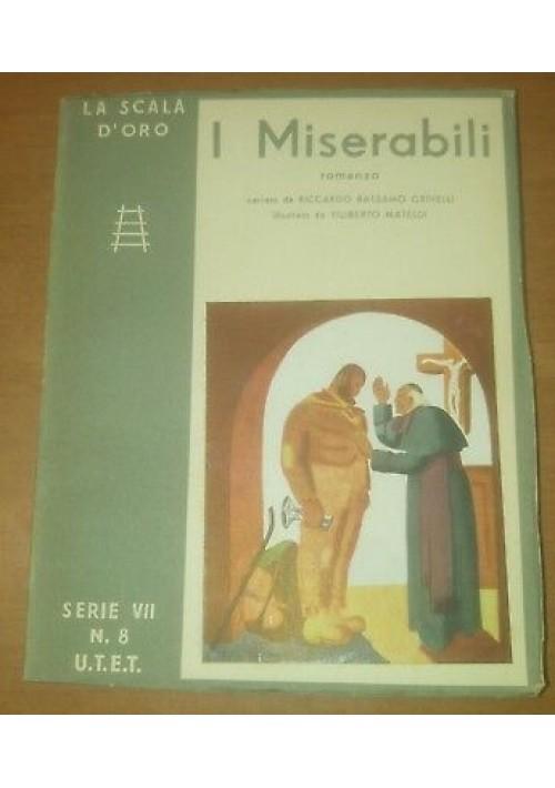 I MISERABILI Riccardo Balsamo Crivelli scala d'oro UTET 1952 Filiberto Mateldi