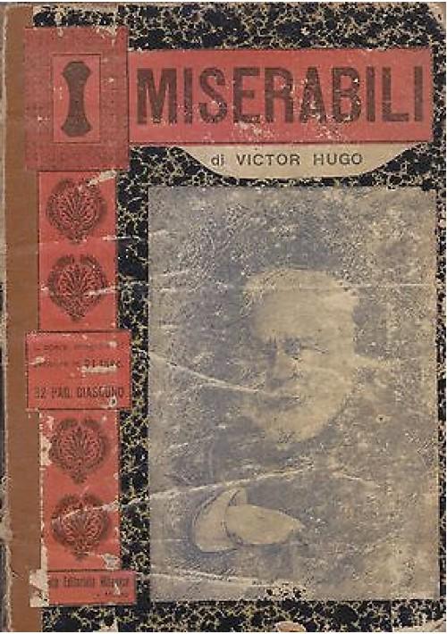 I MISERABILI di Victor Hugo - Società Editoriale Milanese 1907 (?) prima traduz
