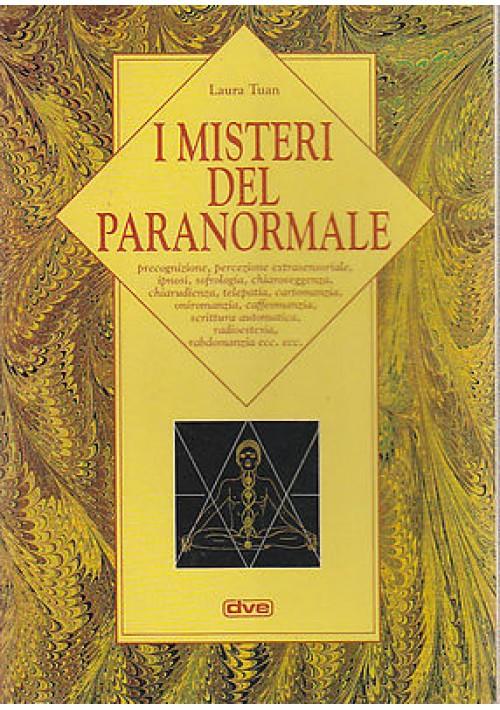 I MISTERI DEL PARANORMALE di Laura Tuan  editore De Vecchi 1996