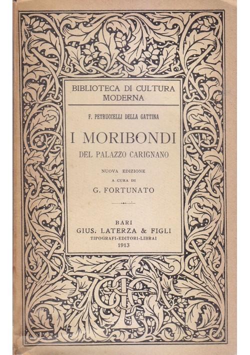 I MORIBONDI DEL PALAZZO CARIGNANO di F. Petruccelli Della Gattina 1913 Laterza