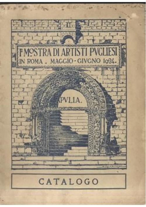 I MOSTRA DI ARTISTI PUGLIESI IN ROMA maggio giugno 1924 CATALOGO APULIA Puglia