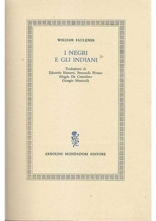 I NEGRI E GLI INDIANI di William Faulkner 1965 Mondadori Editore