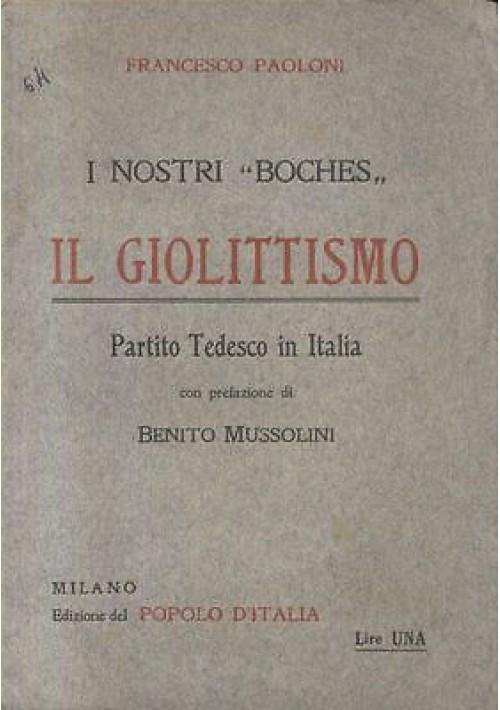 I NOSTRI BOCHES IL GIOLITTISMO PARTITO TEDESCO IN ITALIA di Francesco Paoloni 1916 edizioni del popolo d'Italia