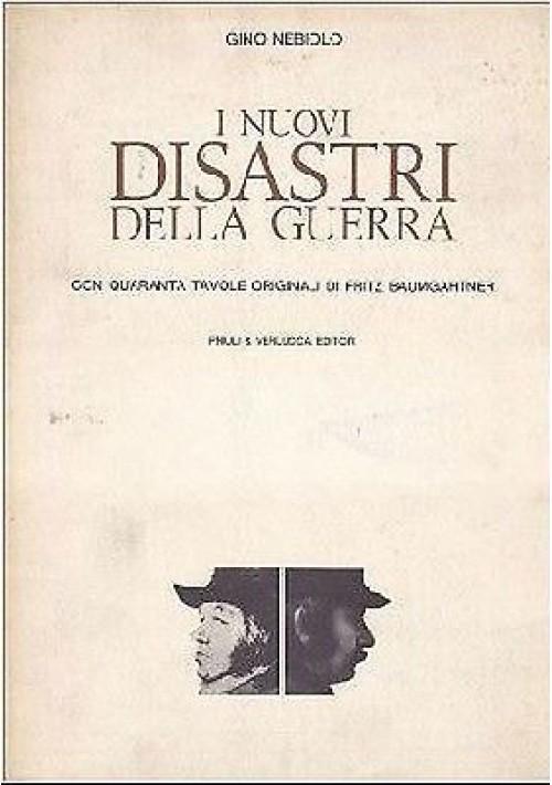 I NUOVI DISASTRI DELLA GUERRA di Gino Nebiolo - illustrato da Bumgartner 1975