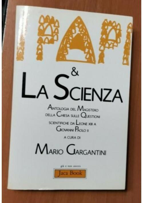 I PAPI E LA SCIENZA antologia del magistero della chiesa Mario Gargantini 1985