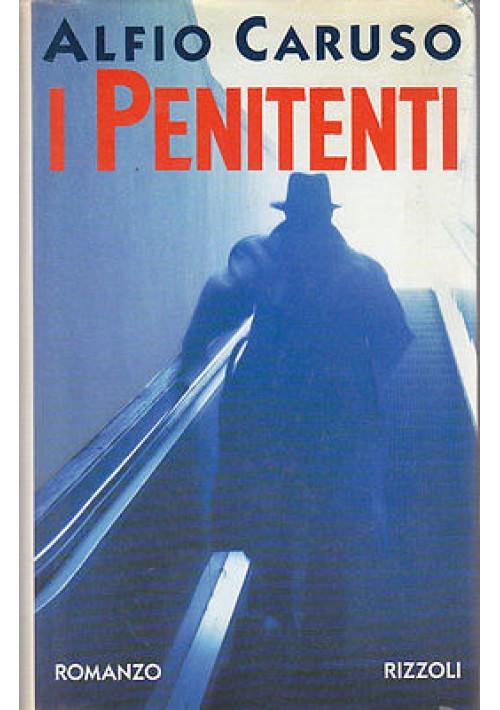 I PENITENTI di Alfio Caruso - Rizzoli Editore I edizione prima 1993