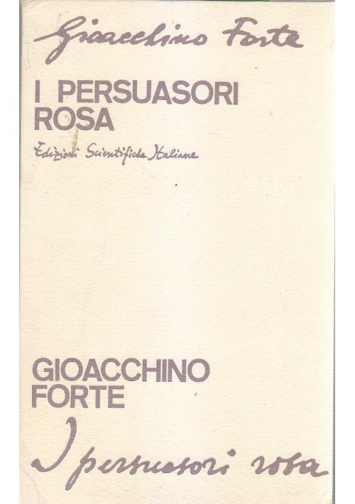 I PERSUASORI ROSA di G. FORTE 1966 Edizione Scientifiche Italiane