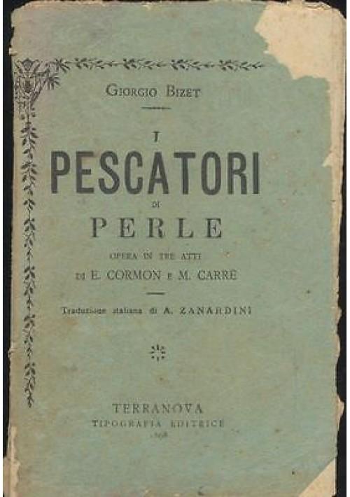 I PESCATORI DI PERLE di Giorgio Bizet 1898 Terranova tipografia editrice Cormon