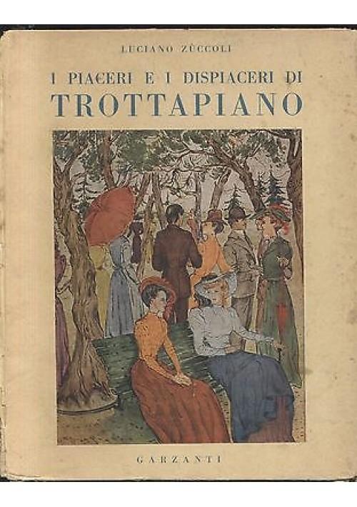 I PIACERI E I DISPIACERI DI TROTTAPIANO Luciano Zuccoli 1945 illustr Petruccelli