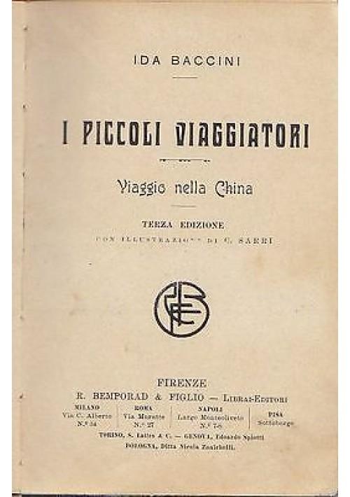 I PICCOLI VIAGGIATORI Viaggio nella China Ida Baccini 1910 Bemporad ILLUSTRATO