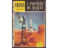I PIONIERI DI MARTE di E C Todd - URANIA n.157 01 08 1957 Mondadori fantascienza