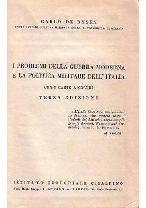 I PROBLEMI DELLA GUERRA MODERNA E LA POLITICA MILITARE DELL'ITALIA di De Rysky