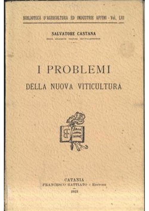 I PROBLEMI DELLA NUOVA VITICULTURA di Salvatore Castana 1913 Battiato vino uva *