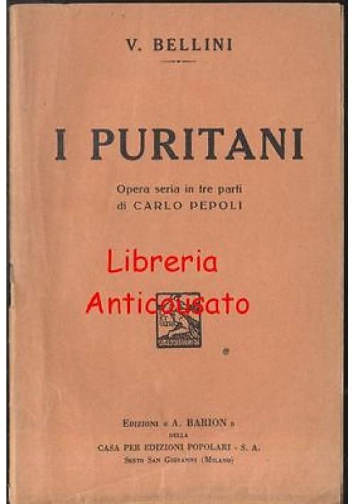 I PURITANI di Vincenzo Bellini 1933 libretto d'opera - A. Barion - Carlo Pepoli