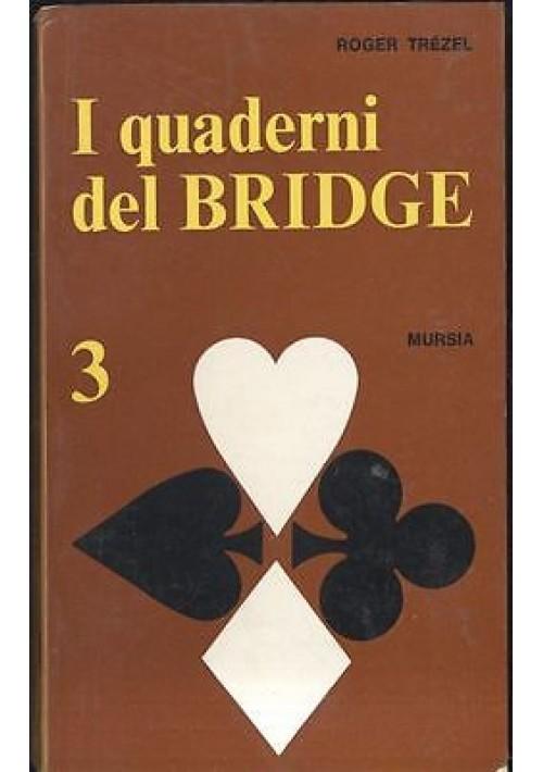 I QUADERNI DEL BRIDGE 3 di Roger Trezel - Mursia 1970