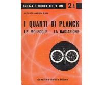 I QUANTI DI PLANCK LE MOLECOLE LA RADIAZIONE Alberto Bandini Buti 1960 Delfino *