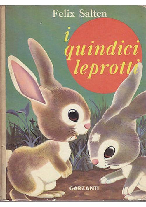 I QUINDICI LEPROTTI di Feliz Salten - Garzanti 1964 illustrato a colori da Remo Berselli