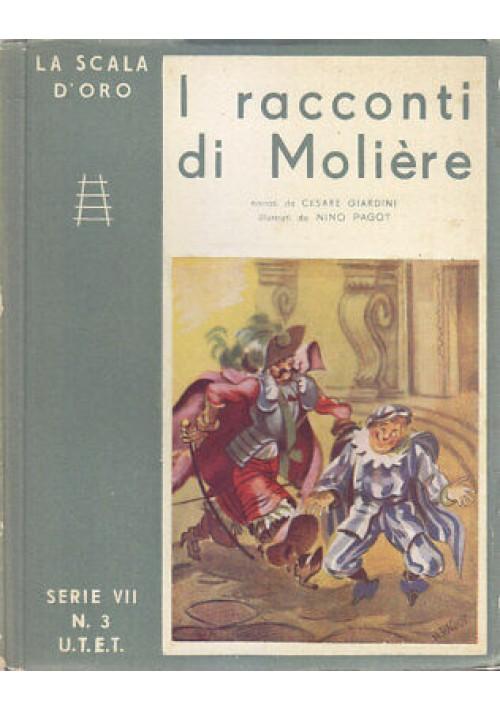 I RACCONTI DI MOLIERE Cesare Giardini 1947 UTET scala d'oro Nino Pagot illustra