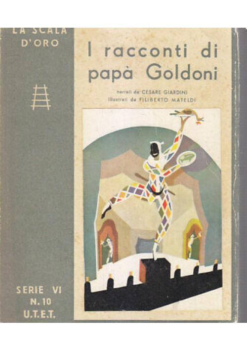 I RACCONTI DI PAPÀ GOLDONI di Cesare Giardini 1952 UTET la scala d'oro Mateldi