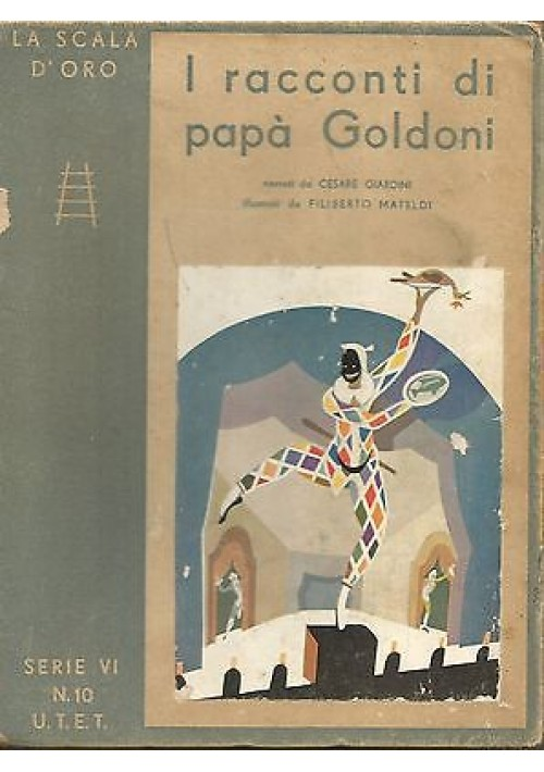 I RACCONTI DI PAPA' GOLDONI di Cesare Giradini - utet La scala d'Oro  1932 illustrato Mateldi