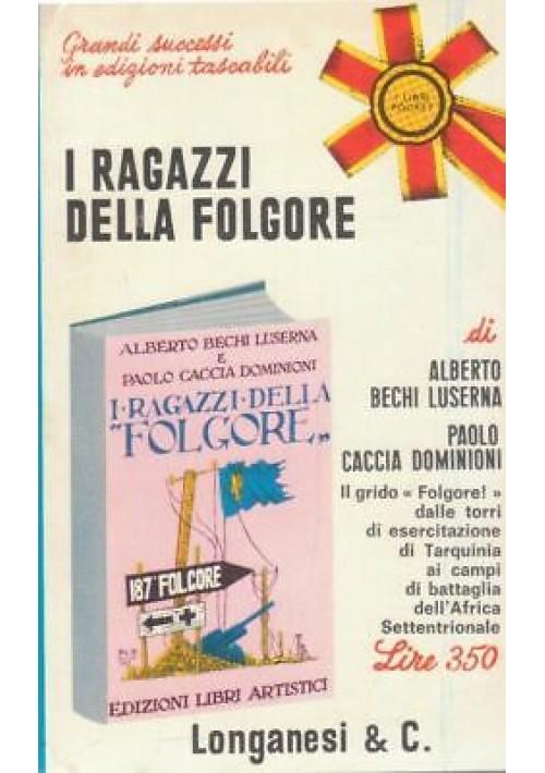 I RAGAZZI DELLA FOLGORE Alberto Bechi Luserna -Caccia Dominioni 1970 Longanesi *