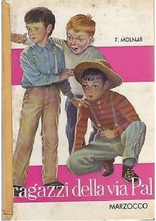 I RAGAZZI DELLA VIA PAAL  di Francesco Molnar illustrato da U  Fontana