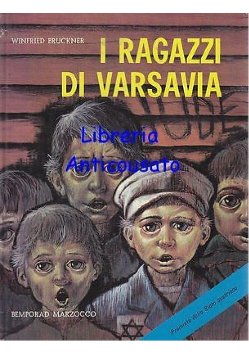 I RAGAZZI DI VARSAVIA di Winfried Bruckner - Marzocco  1968 ILLUSTRATO a colori