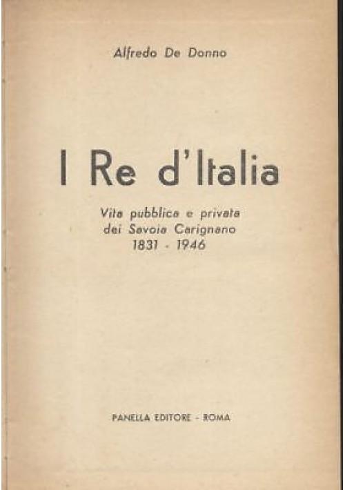 I RE D'ITALIA Alfredo De Donno vita pubblica e privata dei Savoia Carignano 1971