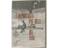 I REPORTAGES PIÙ BELLI DEL 1960 - Corriere della Sera editore 1961