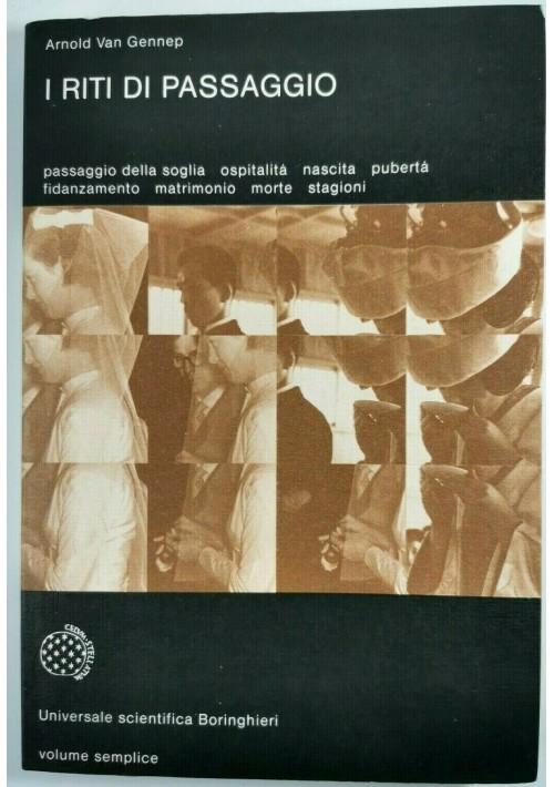 I RITI DI PASSAGGIO Arnold Van Gennep Boringhieri Universale Scientifica 1985