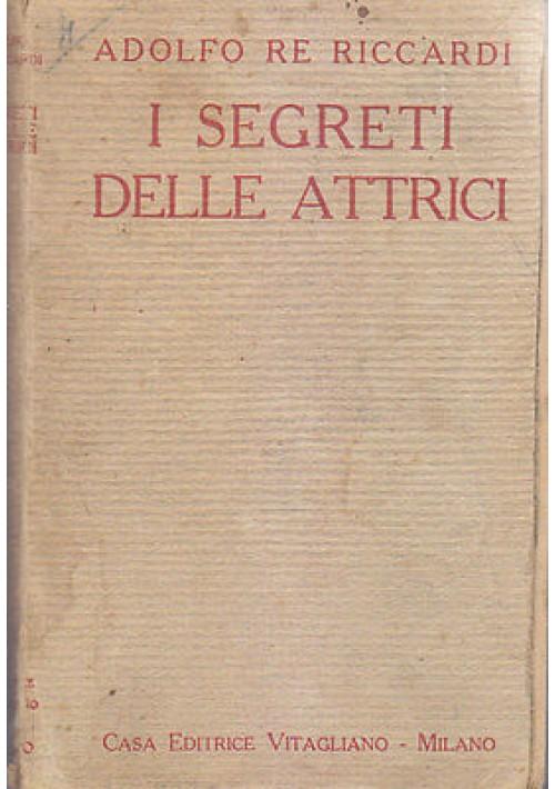 I SEGRETI DELLE ATTRICI di Adolfo Re Riccardi - Casa Editrice Vitagliano 1921