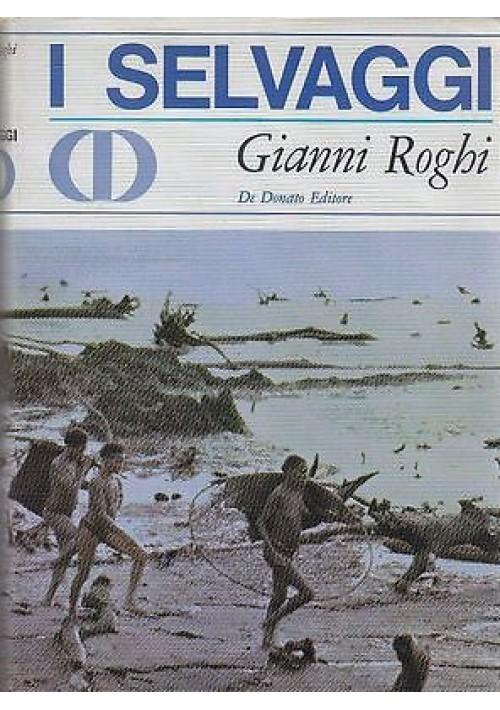 I SELVAGGI di Gianni Roghi - De Donato Editore 1967