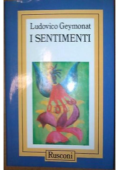 I SENTIMENTI di Ludovico Geymonat - Rusconi 1989