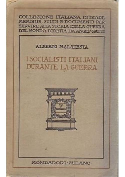 I SOCIALISTI ITALIANI DURANTE LA GUERRA Malatesta 1926