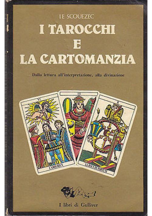I TAROCCHI E LA CARTOMANZIA di Gwen Le Scouézec - I libri di Gulliver 1986